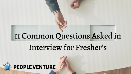 11 Common Questions Asked in Interview for Fresher's