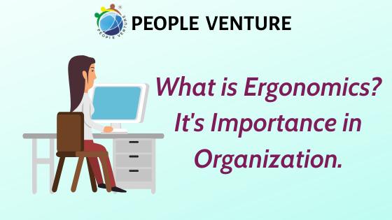 What is Ergonomics? It's Importance in Organization